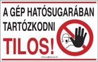 A gép hatósugarában tartózkodni tilos! (1 kép)