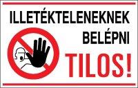 Illetékteleneknek belépni tilos! (1 kép)
