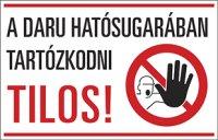 A daru hatósugarában tartózkodni tilos! (1 kép)