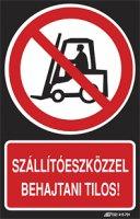 Szállítóeszközzel behajtani tilos! (1 kép)