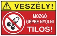 Veszély! Mozgó gépbe nyúlni tilos! (1 kép)