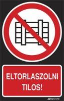 Eltorlaszolni tilos! (1 kép)