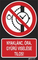 Nyaklánc, óra, gyűrű viselése tilos! (1 kép)