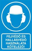 Fejvédő és hallásvédő használata kötelező! (1 kép)