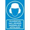 Fejvédő és hallásvédő használata kötelező!
